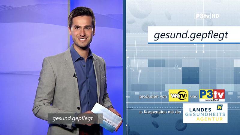 gesund gepflegt p3tv wntv landesgesundheitsagentur niederösterreich moderator jürgen winterleitner